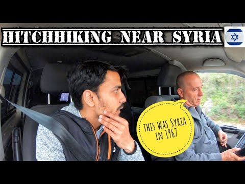 HITCHHIKING NEAR SYRIA 🇸🇾 IN ISRAEL 🇮🇱 | IS IT SAFE?