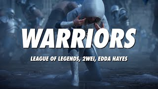 League of Legends, 2WEI, Edda Hayes - Warriors (Lyrics)