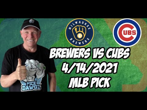 Milwaukee Brewers vs Chicago Cubs 4/14/21 MLB Pick and Prediction MLB Tips Betting Pick