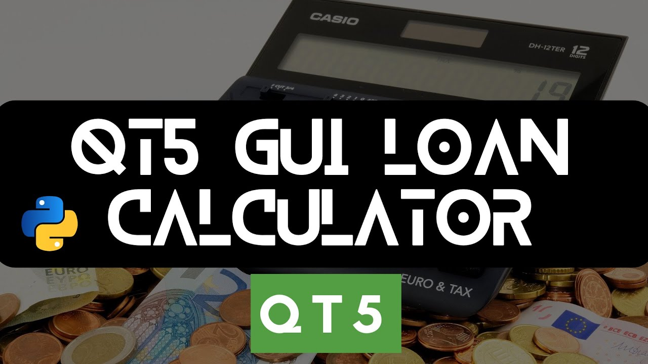 Loan Calculator GUI Project in Python with PyQt5