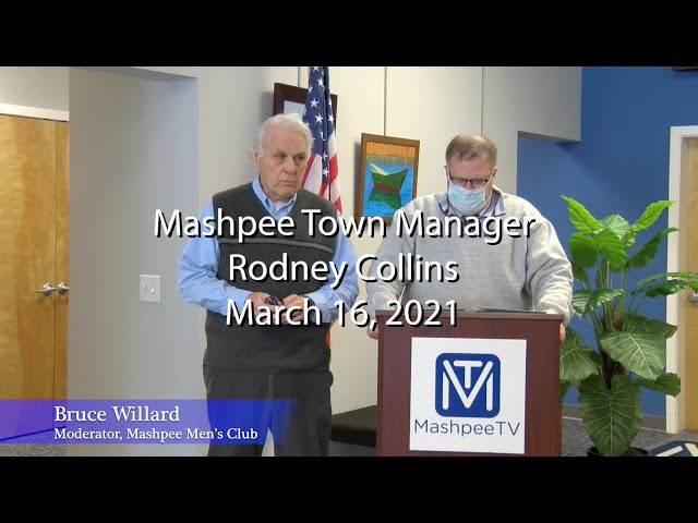 Mashpee Mens Club presents Mashpee Town Manager Rodney Collins March 2021