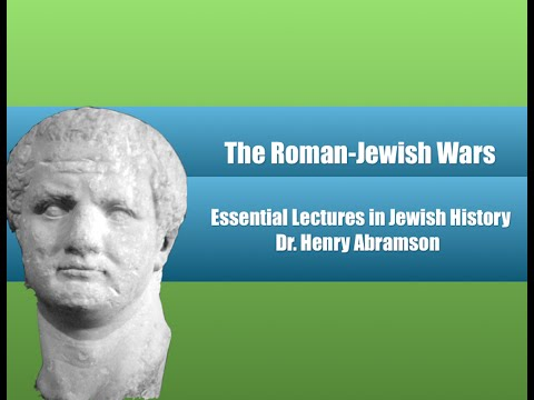 The Roman Jewish Wars (Essential Lectures in Jewish History) Dr. Henry Abramson