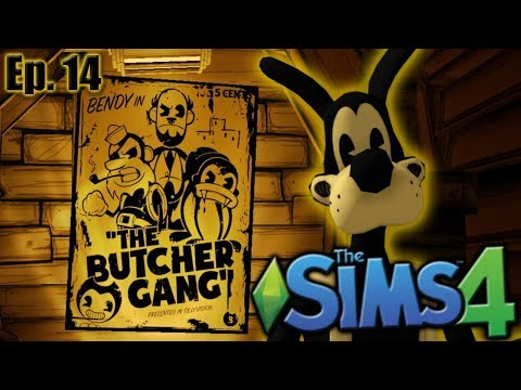 The Butcher Gang - The Sims 4: Bendy and the Ink Machine - Ep 14