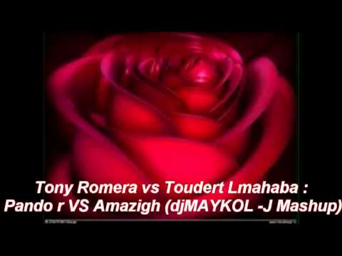 Tony Romera vs Toudert Lmahaba_Pandor VS Amazigh (djMAYKOL -J Mashup)
