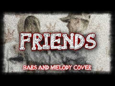 Bars and Melody - Friends (cover/LYRICS)