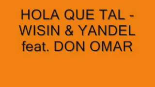 HOLA QUE TAL WISIN AND YANDEL feat DON OMAR