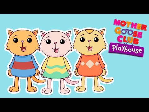 Three Little Kittens   Mother Goose Club Playhouse Kids Song