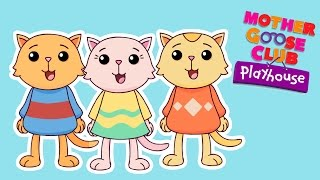 Video Three Little Kittens | Mother Goose Club Playhouse Kids Song download MP3, 3GP, MP4, WEBM, AVI, FLV Januari 2018