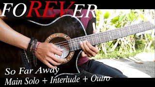 Avenged Sevenfold So Far Away Acoustic Guitar Main Solo Interlude Outro