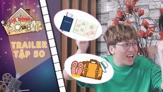 Gia đình sô - bít  Trailer tập 50: Gia Bảo háo hức tột độ vì ông nội tài trợ chuyến du lịch đắt tiền