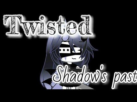 Twisted ll GLMV (Shadow's past) ll Gacha Life