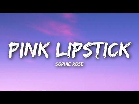 Sophie Rose - Pink Lipstick (Lyrics / Lyrics Video)