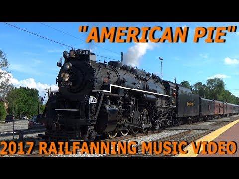 American Pie  2017 Train  Railfanning Music