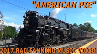 """American Pie"" - 2017 Train / Railfanning Music Video"