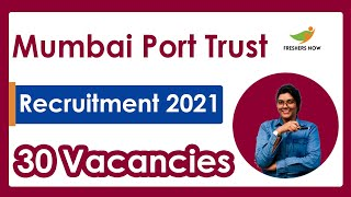 Mumbai Port Trust Recruitment 2021   Notification for 30 Posts   Qualifications   Age   How to Apply