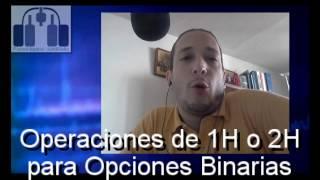 Para opciones binarias, operaciones de 1h o 2h