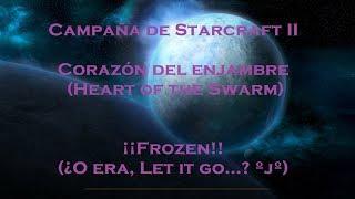 """SC2: LET IT G... DIGOOO """"FROZEN"""" (Acallar los gritos, BRUTAL, Campaña de Starcraft II)"""