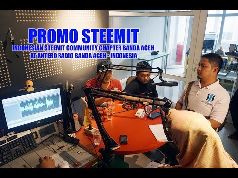 Promo Steemit - Indonesian Steemit Community Chapter Banda Aceh at Antero Radio