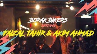 Borak Bikers bersama Faizal Tahir & Akim Ahmad