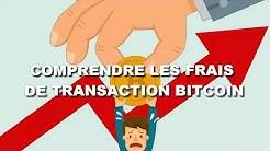 COMPRENDRE LES FRAIS DE TRANSACTION BITCOIN