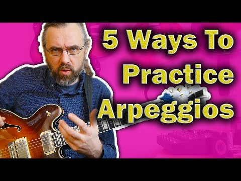 5 Ways You Need To Know And Practice Your Arpeggios