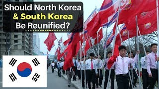 Should North & South Korea be Reunified?