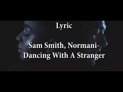 Lyric Sam Smith, Normani-Dancing With A Stranger