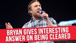 Daniel Bryan Gives Interesting Answer On Being Clear By The WWE