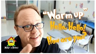 Hello Hello How are you ? - WARM UP TIPS for your class - Mike