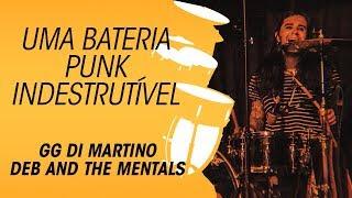 A bateria punk indestrutível do GG   Deb and the Mentals