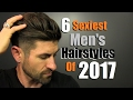 6 sexiest mens hairstyles of 2017