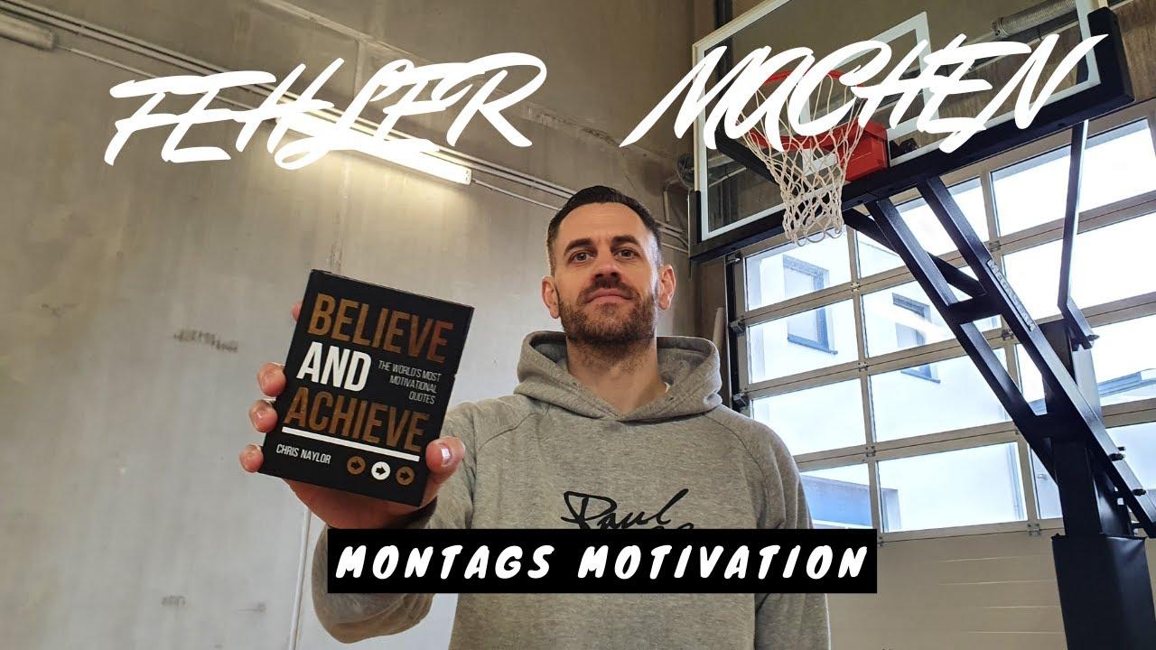 FEHLER MACHEN - Montags Motivation