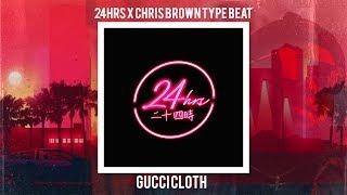 "[FREE] 24hrs x Chris Brown x Wiz Khalifa Type Beat ""Gucci Cloth""   R&B/Pop Type Beat 2018"