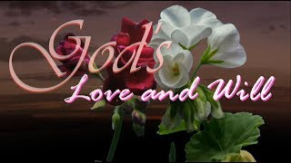 Gods Love and Will  | 🙏 God Quotes