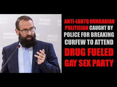 Anti-LGBTQ Hungarian Politician Attends Gay Sex Party During COVID Lockdown