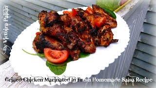 Grilled Chicken Marinated In Fresh Homemade Salsa Recipe | By Victoria Paikin
