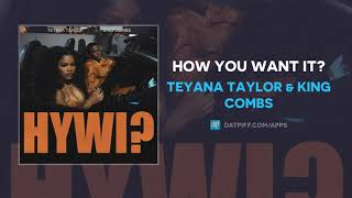 Teyana Taylor & King Combs - How You Want It? [HYWI] (AUDIO)