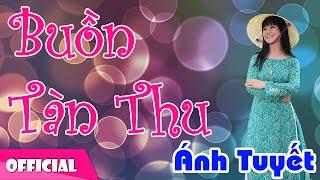Buồn Tàn Thu - Ánh Tuyết [Official MV HD]