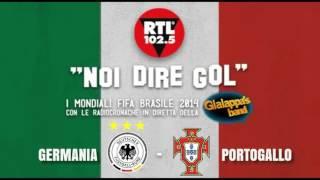 Germania - Portogallo . Noi dire gol Brasile 2014 Radiocronaca Gialappa's band 16 Giugno 2014