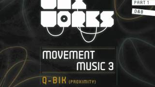 Waxworks: Movement Music 3 - Q BIK (Proximity) Pt1 - D&B MIX