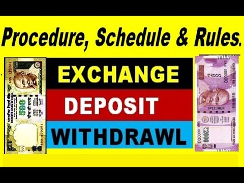 When , Where & How much Rs 500/1000 Deposit/Exchange ! Withdrawal 2000 ! Complete Procedure & Rule