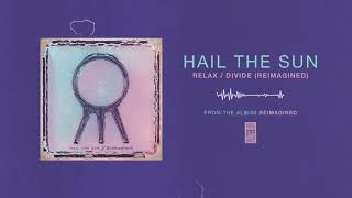 "Hail The Sun ""Relax / Divide (Reimagined)"""