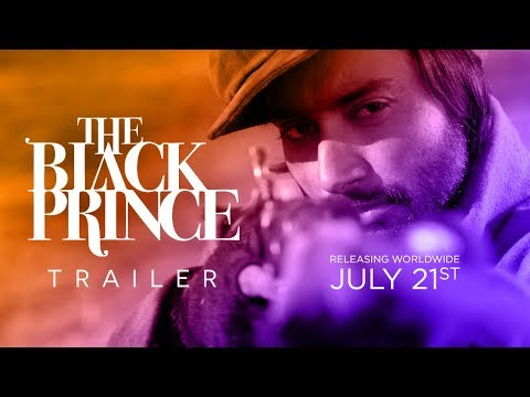 THE BLACK PRINCE - Official Trailer 2017 - Releasing July 21st