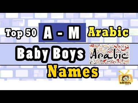 Arabic Baby Boy Names Start From Letter 'A' To 'M' Top 50 Modern Arabic Baby Names 2018