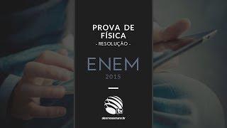 ENEM 2015 - Resolução da Prova de Física