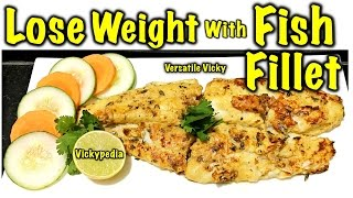How to Lose Weight Fast | Healthy Fish Recipe for Weight Loss | Basa Fish Fillet