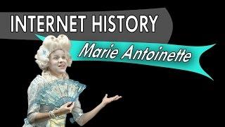 Internet History - Ep 2 - Marie Antoinette's Words