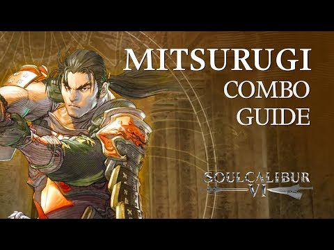 MITSURUGI Beginner Combo Guide - SOULCALIBUR VI