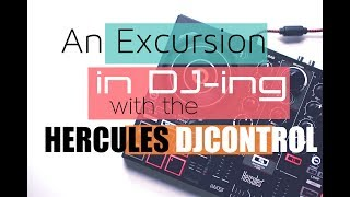 "An Excursion in Dj-ing with the Hercules DJControl Inpulse 200""(Part 1)"