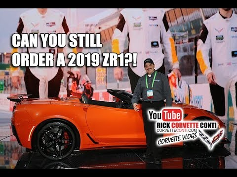 CAN YOU STILL ORDER A 2019 ZR1 CORVETTE as of FEB 2019